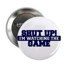 """Shut Up! I'm watching the game (Navy) 2.25"""" Button"""