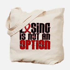 Losing Is Not An Option AIDS Tote Bag
