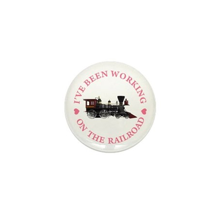 I've Been Working on the Railroad Mini Button (10