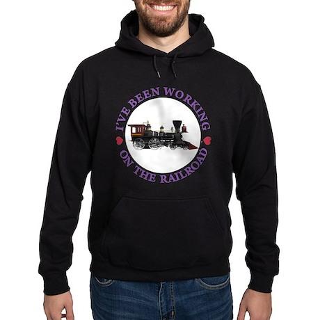 I've Been Working On The Railroad Hoodie (dark)