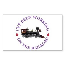 I've Been Working On The Railr Decal