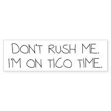 Tico Time Bumper Sticker