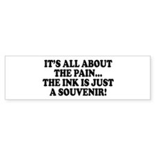 It's All About the Pain V1 Bumper Bumper Sticker