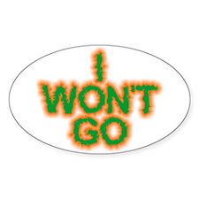 I Won't Go Decal