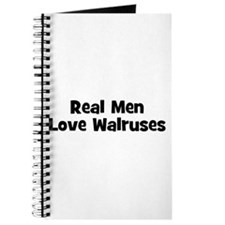 Real Men Love Walruses Journal