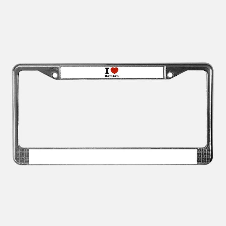 I love Damian License Plate Frame