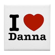 I love Danna Tile Coaster