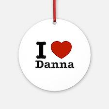 I love Danna Ornament (Round)