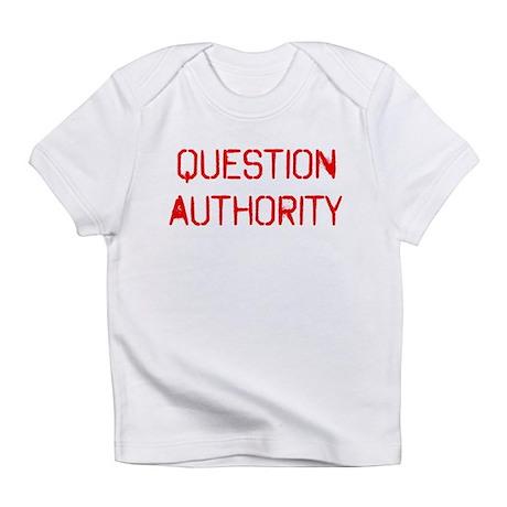 Question Authority Infant T-Shirt