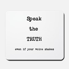 Speak the Truth Mousepad
