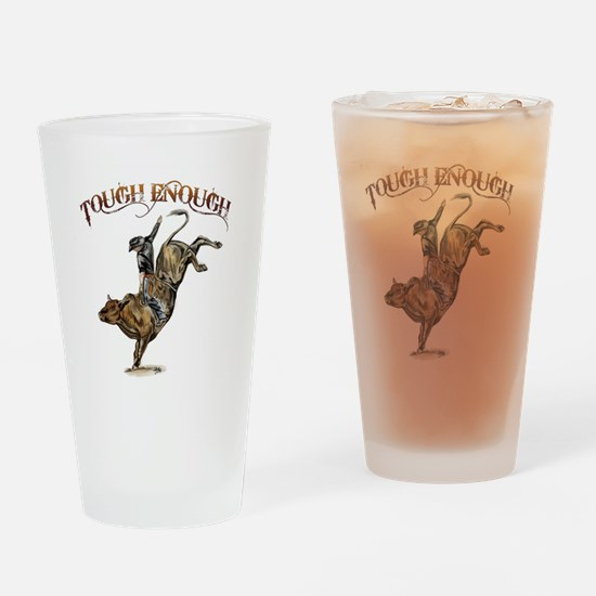 Tough enough Drinking Glass