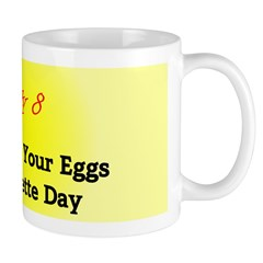 Mug: Don't Put All Your Eggs In One Omelette Day