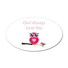 Owl Always Love You 22x14 Oval Wall Peel
