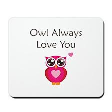 Owl Always Love You Mousepad