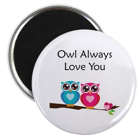 "Owl Always Love You 2.25"" Magnet (10 pack)"