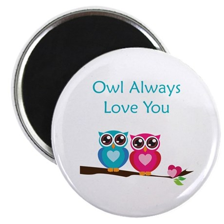 Owl Always Love You Magnet