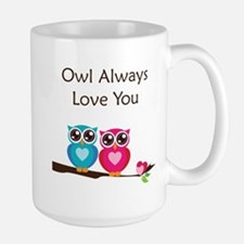 Owl Always Love You Large Mug
