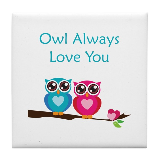 Owl Always Love You Tile Coaster By Elinesdesigns