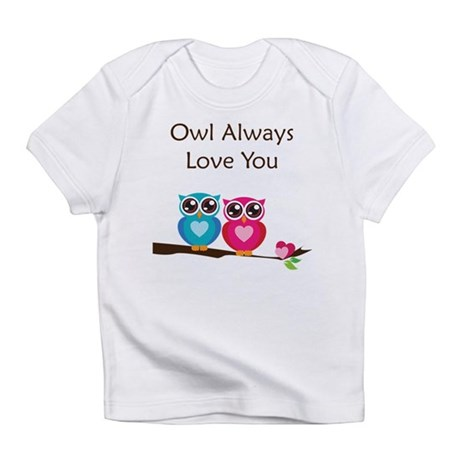 Owl Always Love You Infant T-Shirt
