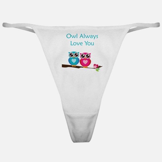 Owl Always Love You Classic Thong