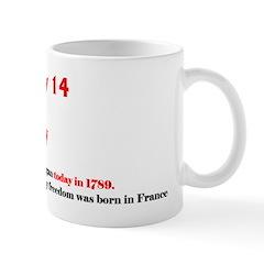 Mug: Bastille Day The French Revolution began toda