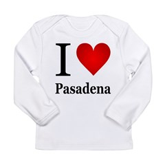I Love Pasadena Long Sleeve Infant T-Shirt