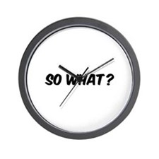 So what? Wall Clock
