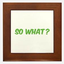 So what? Framed Tile