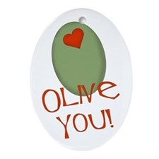 Olive You! Ornament (Oval)