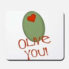 Olive You! Mousepad