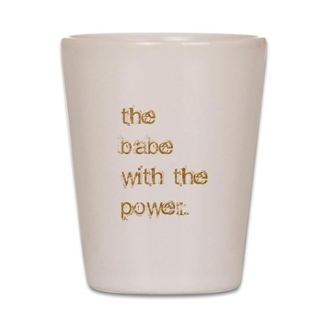 Babe with Power (Gold) Shot Glass