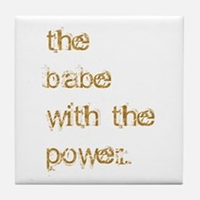 Babe with Power (Gold) Tile Coaster