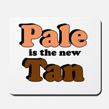 PALE IS THE NEW TAN FUNNY SHI Mousepad
