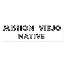 Mission Viejo Native Bumper Bumper Sticker