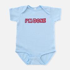 I'M DONE Infant Bodysuit