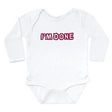 I'M DONE Long Sleeve Infant Bodysuit