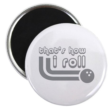 """That's how I roll 2.25"""" Magnet (100 pack)"""