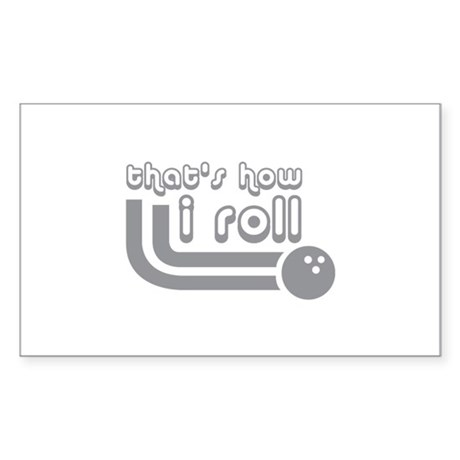 That's how I roll Sticker (Rectangle)