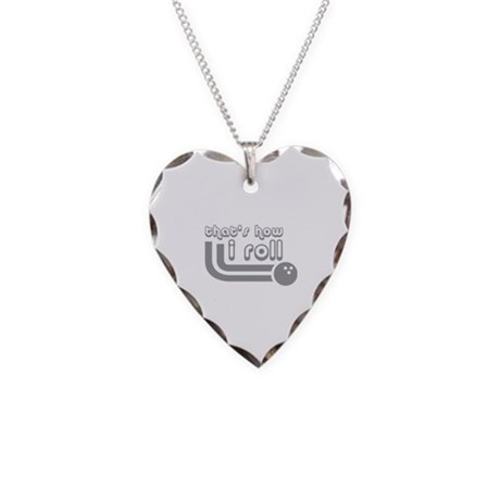 That's how I roll Necklace Heart Charm