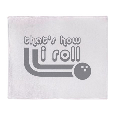 That's how I roll Throw Blanket