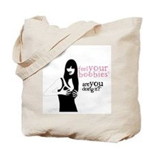 Feel Your Boobies Tote Bag