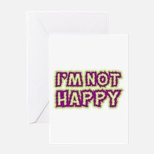 I'M NOT HAPPY Greeting Card