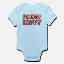 I'M NOT HAPPY Infant Bodysuit