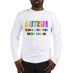 Autism is not a period Long Sleeve T-Shirt