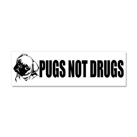 """Pugs Not Drugs!"" Car Magnet 10 x 3"
