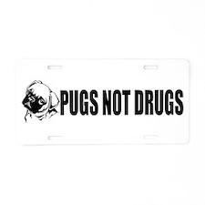 """Pugs Not Drugs!"" Aluminum License Plate"
