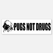 """Pugs Not Drugs!"" Bumper Bumper Sticker"