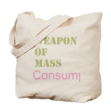 Weapon of Mass Consumption Tote Bag