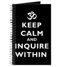 Keep Calm and Inquire Within Journal
