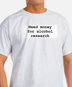 Need Money For Alcohol Resear Ash Grey T-Shirt